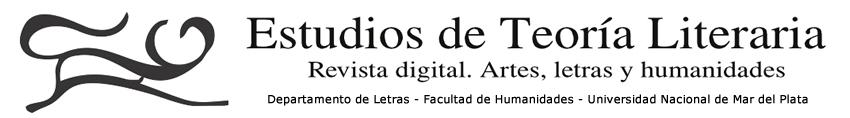 Estudios de Teoría Literaria. Revista Digital<br><small>artes - letras - humanidades</small>