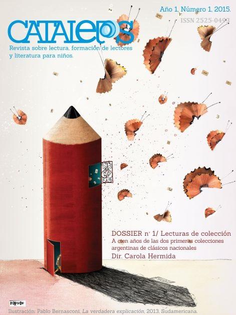 Vol. 1, Núm. 1 (2015): Catalejos. Revista sobre lectura, formación de lectores y literatura para niños
